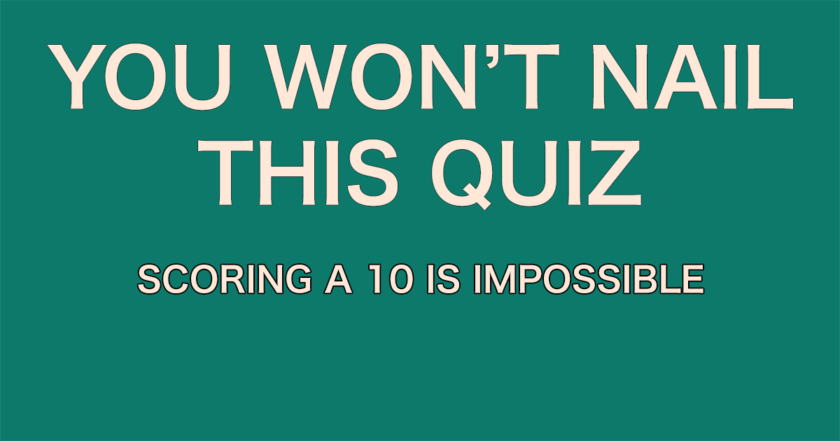 You won't nail this quiz!