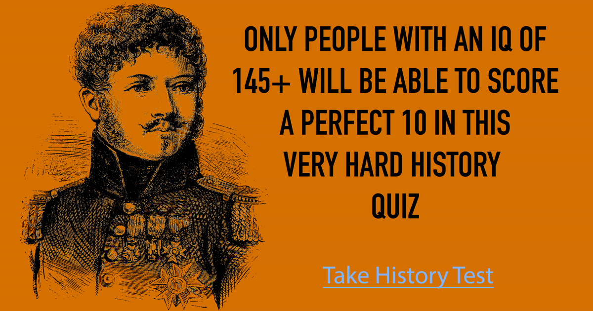 Nobody is smart enough to score a perfect 10 in this History Quiz