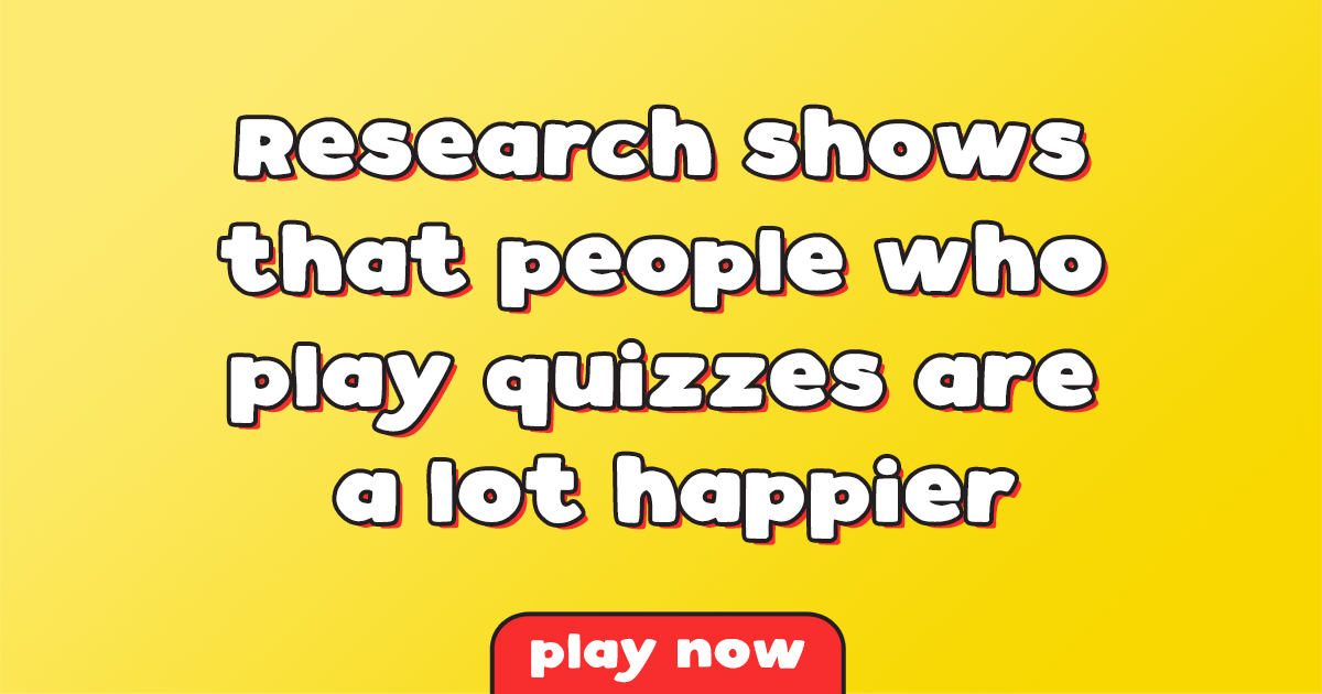 People who play quizzes are happier
