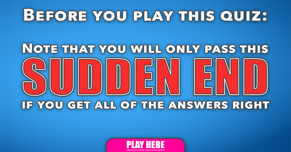 Sudden End Quiz with 15 trivia Questions