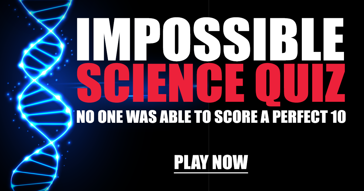 Impossible Science Quiz