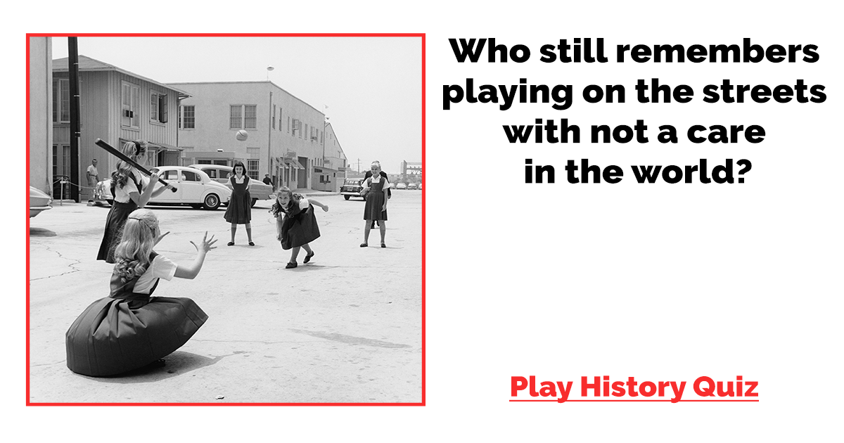 Play if you remember playing on the streets