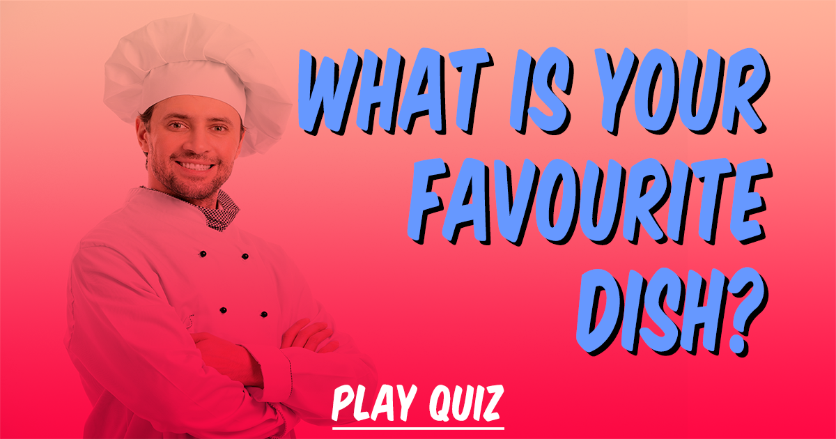 What is you favourite dish?
