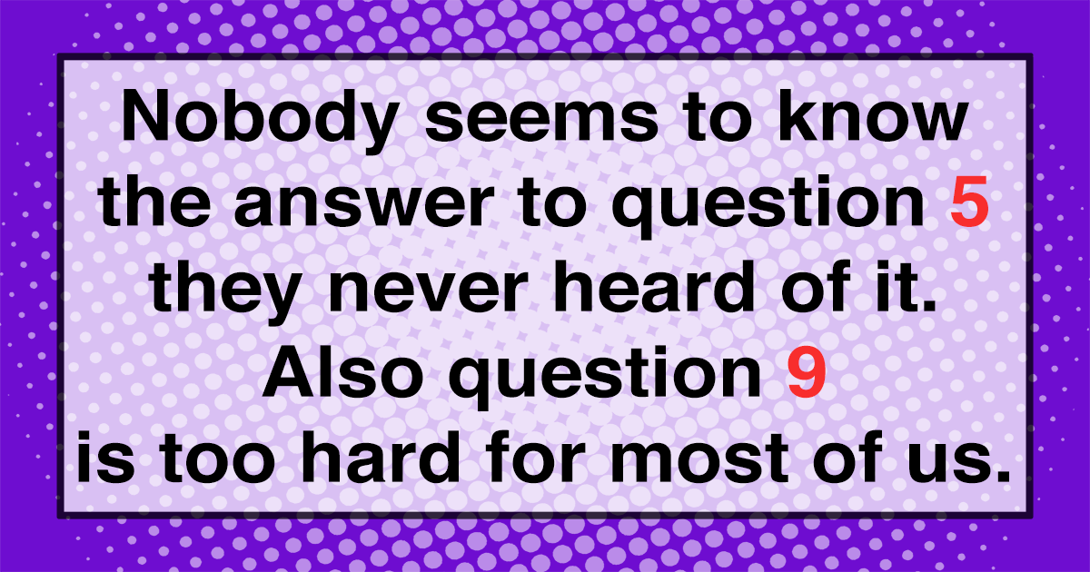 This quiz is way too hard for you!