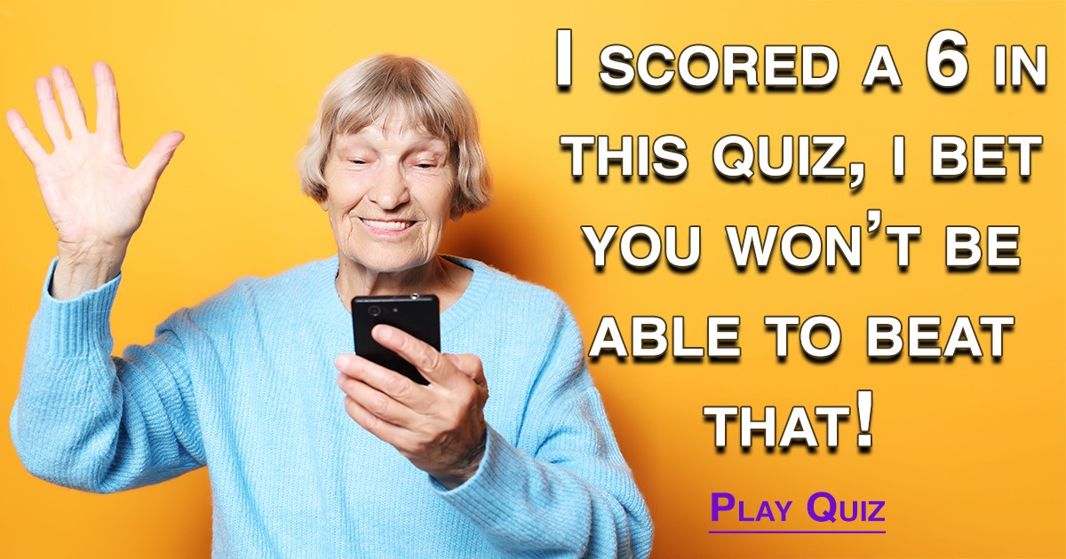 Can you beat this woman by scoring higher than a 6?