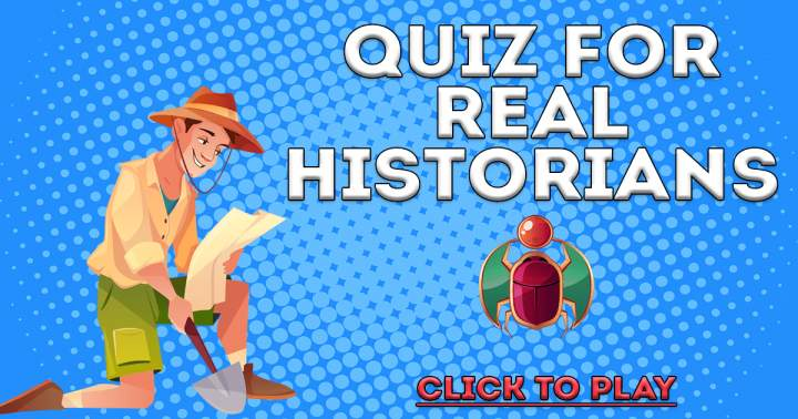Quiz For Real Historians
